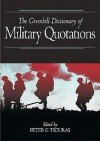 The Greenhill Dictionary of Military Quotations - Peter G. Tsouras