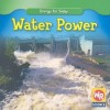 Water Power (Energy for Today) - Tea Benduhn