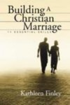 Building a Christian Marriage: 11 Essential Skills - Kathleen Finley