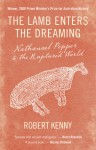 The Lamb Enters the Dreaming: Nathanael Pepper & the Ruptured World - Robert Kenny