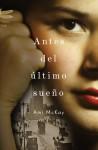 Antes del último sueño - Ami McKay, Aleix Montoto