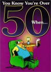 You Know You're Over 50 When - Herbert I. Kavet, Martin Riskin