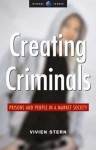 Creating Criminals: Prisons and People in a Market Society - Vivien Stern