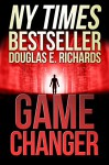 Game Changer - Douglas E. Richards