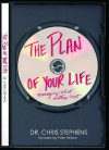The Plan of Your Life: Managing What Matters Most - Chris Stephens, Pete Wilson