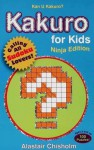 Kakuro for Kids #1 - Alastair Chisholm