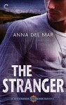The Stranger (A Wounded Warrior Novel) - Anna del Mar