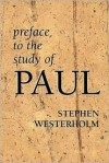 Preface to the Study of Paul - Stephen Westerholm