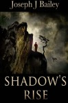 Shadow's Rise: Return of the Cabal - The Chronicles of the Fists: Book 1 - Joseph J Bailey