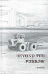 Beyond the Furrow: Some Keys to Successful Farming in the Twentieth Century - Hiram M. Drache