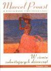 W poszukiwaniu straconego czasu. W cieniu zakwitających dziewcząt - Marcel Proust