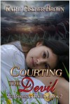 Courting the Devil - Kathy Fischer-Brown