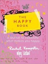 The Happy Book: A Journal to Celebrate What Makes You Happy - Rachel Kempster, Meg Leder