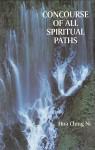 Concourse of All Spiritual Paths - Hua-Ching Ni