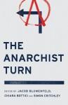 The Anarchist Turn - Jacob Blumenfeld, Chiara Bottici, Simon Critchley
