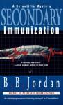 Secondary Immunization: A Scientific Mystery - B.B. Jordan