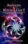 Advancing the Witches' Craft - Marcus F. Griffin