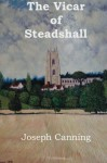 The Vicar of Steadshall - Joseph Canning