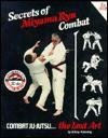 Secrets of Miyama Ryu Combat: Combat Ju-Jutsu...the Lost Art - D'Arcy Rahming