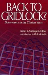Back to Gridlock?: Governance in the Clinton Years - James L. Sundquist, Hedrick Smith