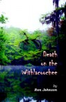 Death on the Withlacoochee - Ron Johnson