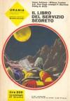 Il libro del servizio segreto - Isaac Asimov, Philip K. Dick, A.E. van Vogt, Wilson Tucker, Joseph P. Martino, Mario Galli, Bianca Russo
