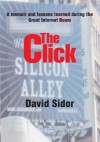 The Click: A memoir and lessons learned during the Great Internet Boom - David Sidor