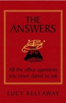 The Answers: All the office questions you never dared ask: All the office questions you never dared to ask - Lucy Kellaway