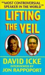 Lifting the Veil - David Icke