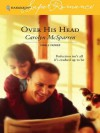 Over His Head (Harlequin Super Romance) - Carolyn McSparren