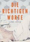 Die richtigen Worte (Die Right and Wrong Storys 1) - Lane Hayes, A. D. Ferencz