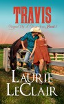 Travis (Book 1, Tempted By A Texan Series) - Laurie LeClair