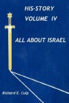 All about Israel (His-Story, Volume IV) - Richard E. Culp