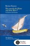 Was macht die Biene auf dem Meer?: Gedichte für Kinder, Mütter, Väter, Großmütter und Großväter (German Edition) - Reiner Kunze, Horst Sauerbruch
