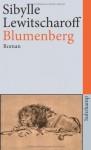 Blumenberg: Roman (suhrkamp taschenbuch) - Sibylle Lewitscharoff