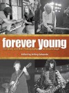 Forever Young: The Rock and Roll Photography of Chuck Boyd - Chuck Boyd, Chuck Boyd, Jeffrey M. Schwartz