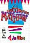 Discovering Matthew - Jim Wilcox