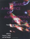Toward a Practice of Autonomous Systems: Proceedings of the First European Conference on Artificial Life - Francisco J. Varela