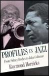 Profiles in Jazz: From Sidney Bechet to John Coltrane - Raymond Horricks