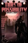 Tides of Possibility - Mandy Broughton, Erin Kennemer, Haralambi Markov, David Conyers, D.L. Young, E.L. Russell, C. Stuart Hardwick, K.J. Russell
