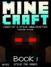 Minecraft Diary: of Steve the Miner Book 1: (Minecraft Diamond Series) For kids who like minecraft tales, minecraft school, minecraft diaries, wimpy tales, ... zombie, villager, minecraft series - Steve Miner