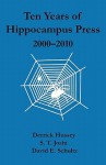 Ten Years of Hippocampus Press: 2000-2010 - Derrick Hussey, S.T. Joshi, David E. Schultz