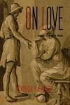 On Love: Aspects of a Single Theme - José Ortega y Gasset