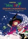 Hexe Lillis geheime Zauberschule: Hexenleichte Zaubertricks - KNISTER