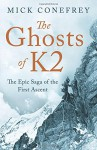 The Ghosts of K2: The Epic Saga of the First Ascent - Mick Conefrey