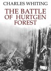 The Battle of Hurtgen Forest - Charles Whiting