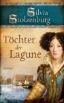 Töchter der Lagune - Silvia Stolzenburg