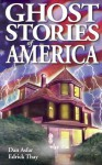 Ghost Stories of America - Dan Asfar, Edrick Thay