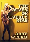 The Wives of Beverly Row 1: Lust Has a New Address - Abby Weeks