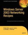 Windows Server 2003 Networking Recipes: A Problem-Solution Approach - Robbie Allen, Bradley J. Dinerman, Laura E. Hunter